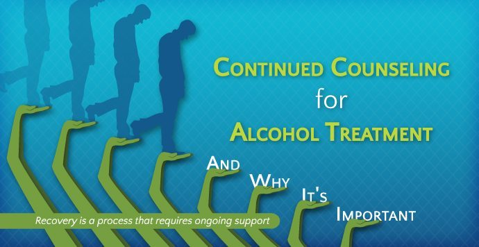 Continued Counseling For Alcohol Treatment And Why It's Important