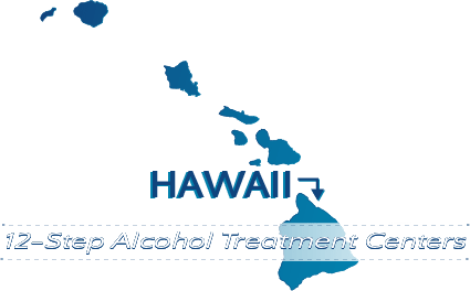 Hawaii 12-Step Alcohol Treatment Centers