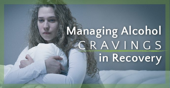 Managing Alcohol Cravings in Recovery
