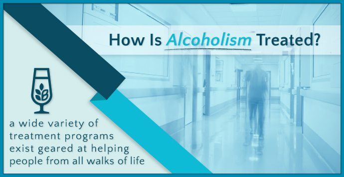 How Is Alcoholism Treated