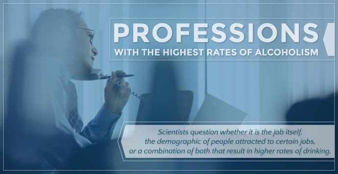 Professions With The Highest Rates Of Alcoholism