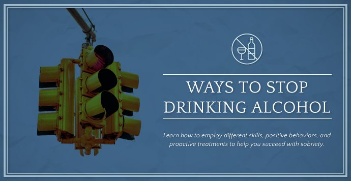 Ways To Stop Drinking Alcohol