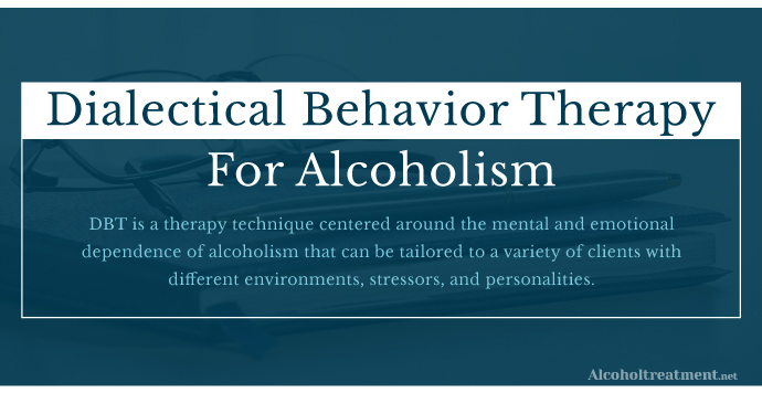AlcoholTreatment.net Dialectical Behavior Therapy (DBT) for Alcoholism