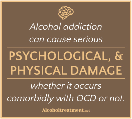 AlcoholTreatment.net Dual Diagnosis Obsessive Compulsive Disorder And Alcohol Addiction Psychological, & Physical Damage