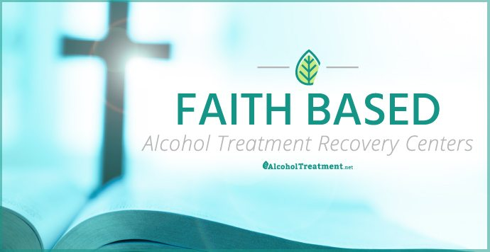 AlcoholTreatment.net Faith Based Alcohol Treatment Recovery Centers