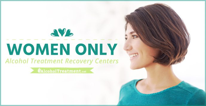 AlcoholTreatment.net Women Only Alcohol Treatment Recovery Centers