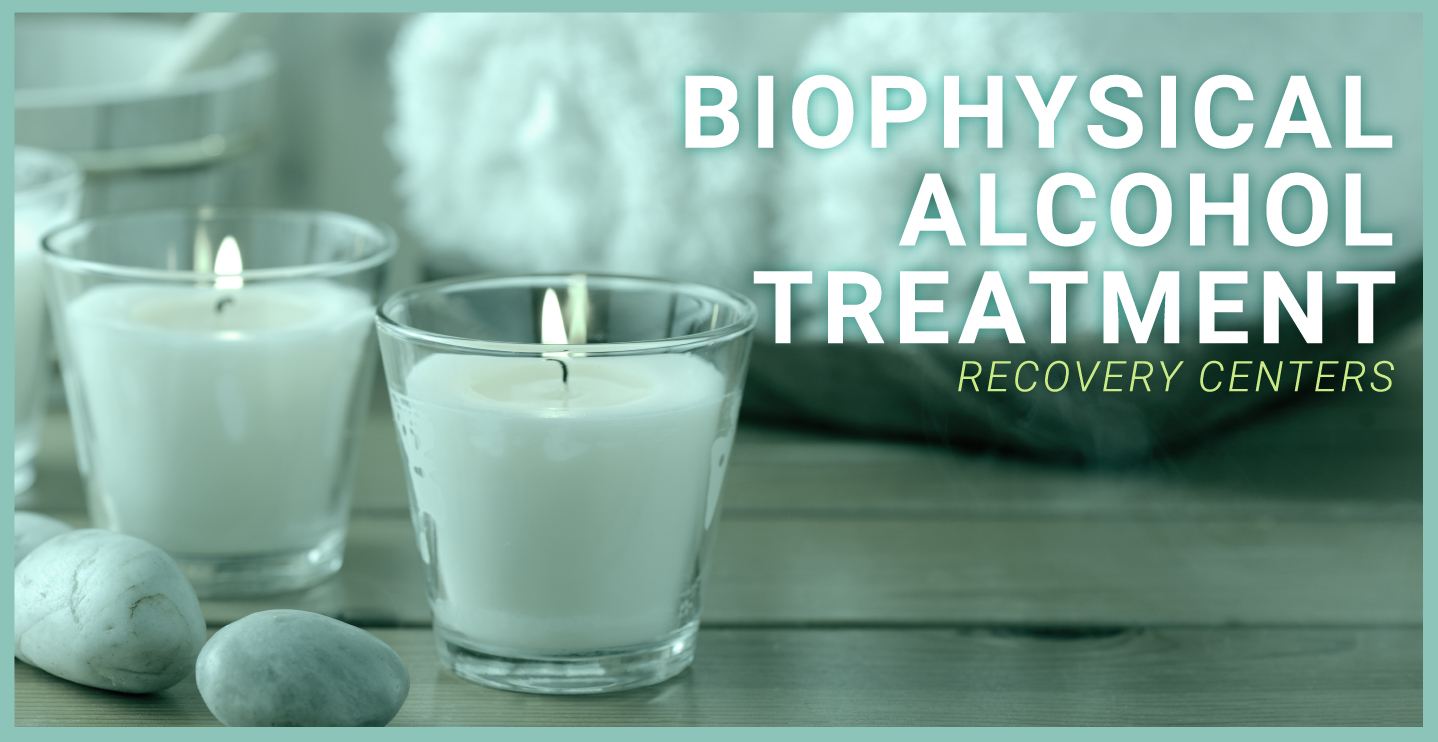 AlcoholTreatment.net Biophysical Alcohol Treatment Recovery Centers Featured Image