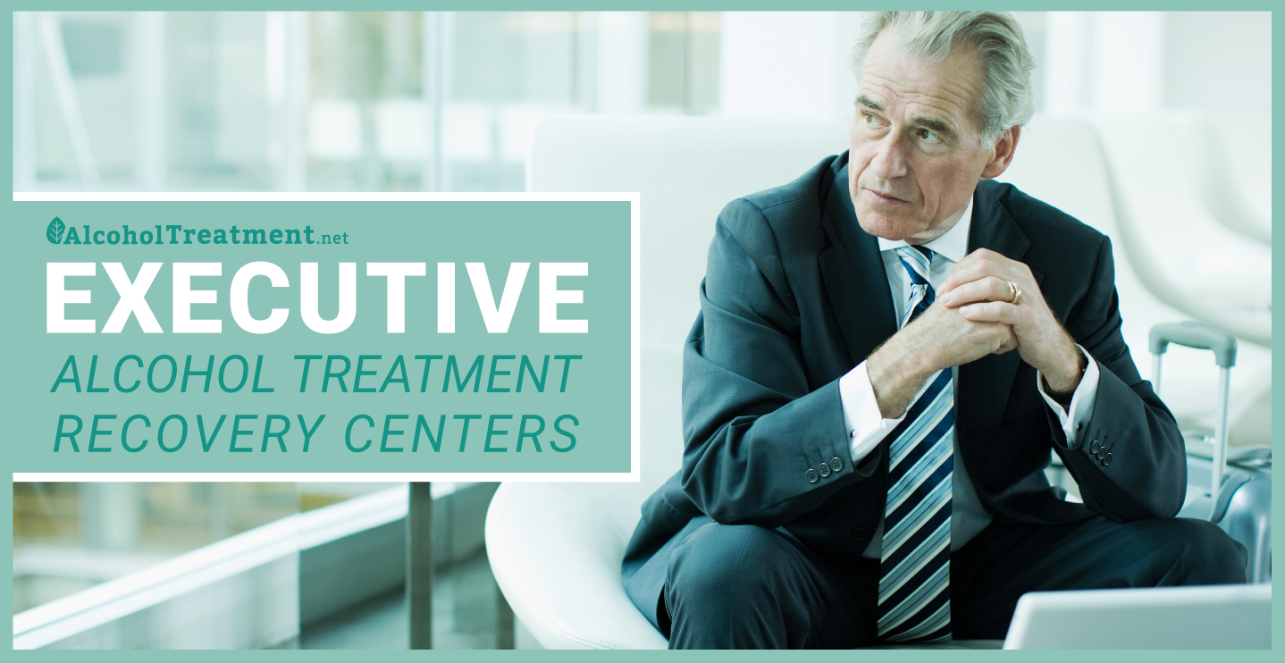 AlcoholTreatment.net Executive Alcohol Treatment Recovery Centers