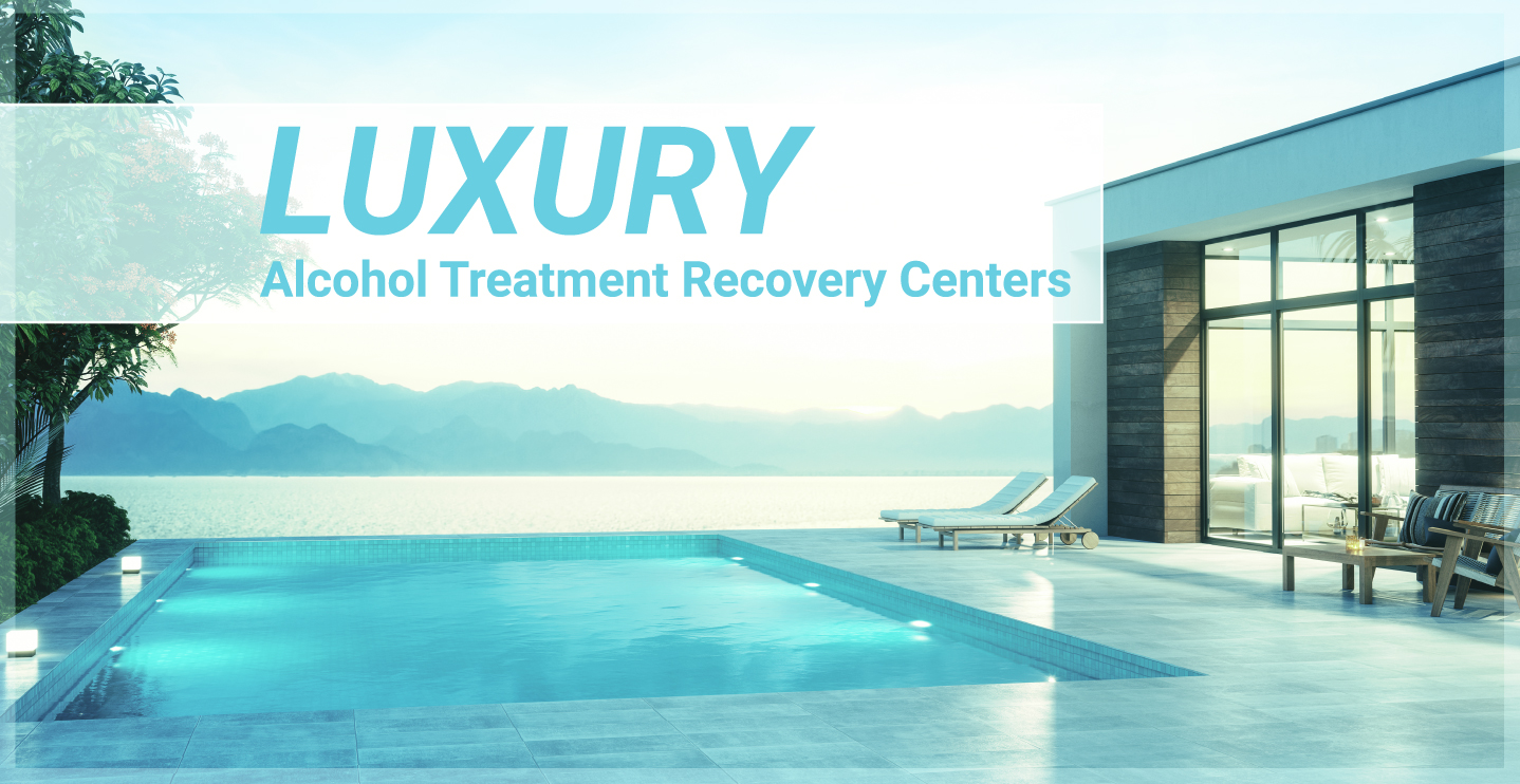 AlcoholTreatment.net Luxury Alcohol Treatment Recovery Centers