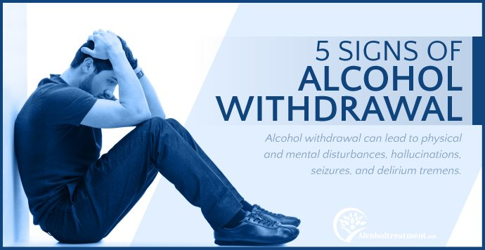 AlcoholTreatment.net 5 Signs Of Alcohol Withdrawal Featured Image