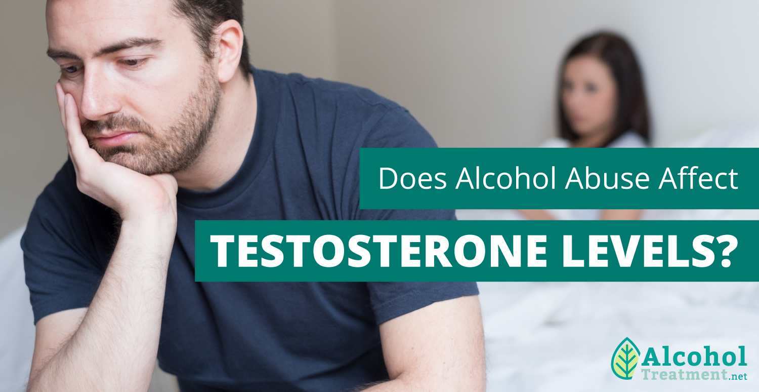 AlcoholTreatment.net Does Alcohol Abuse Affect Testosterone Levels