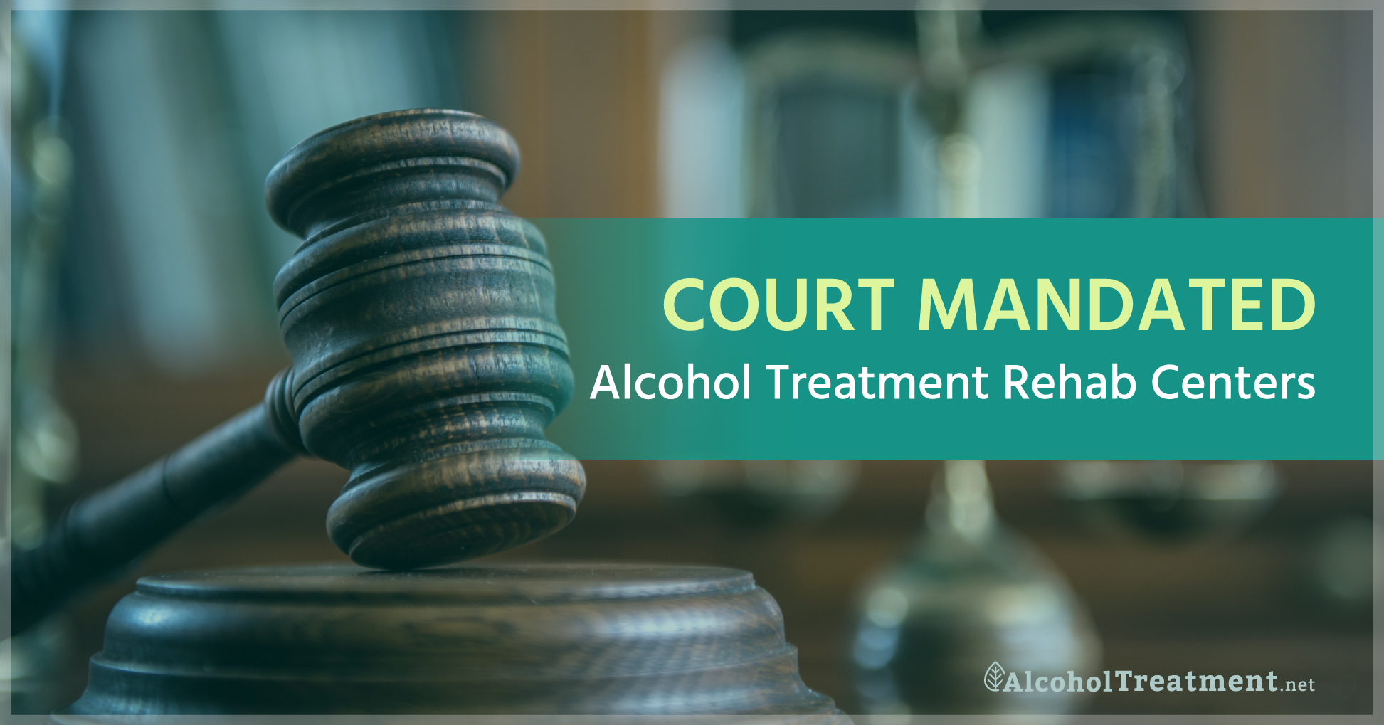 Court-Ordered Alcohol Rehab